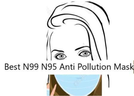 Best Pollution Mask India N99 N95 new